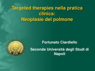Targeted therapies nella pratica clinica: Neoplasie del polmone