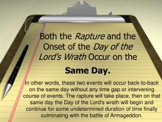Both the Rapture and the Onset of the Day of the Lord's Wrath Occur on the Same Day.