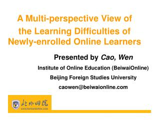 A Multi-perspective View of the Learning Difficulties of Newly-enrolled Online Learners