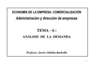 ECONOMÍA DE LA EMPRESA: COMERCIALIZACIÓN Administración y dirección de empresas TEMA – 6 :