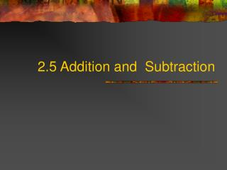 2.5 Addition and Subtraction