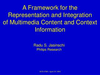 A Framework for the Representation and Integration of Multimedia Content and Context Information