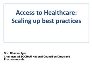 Access to Healthcare:  Scaling up best practices
