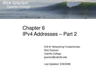 Chapter 6 IPv4 Addresses – Part 2