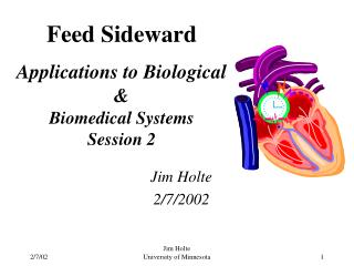 Feed Sideward Applications to Biological & Biomedical Systems Session 2