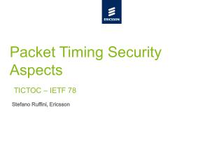 Packet Timing Security Aspects TICTOC – IETF 78