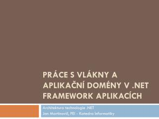 práce s vlákny a aplikační domény v .NET Framework aplikacích