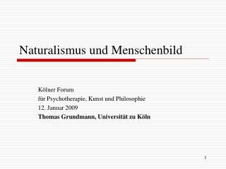 Naturalismus und Menschenbild