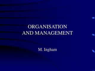 ORGANISATION AND MANAGEMENT