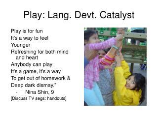 Play: Lang. Devt. Catalyst
