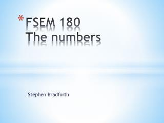 FSEM 180 The numbers