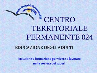 CENTRO TERRITORIALE PERMANENTE 024