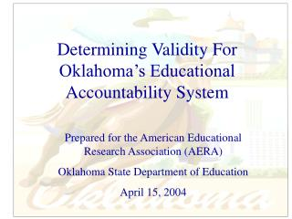 Determining Validity For Oklahoma's Educational Accountability System