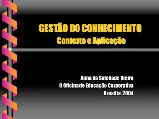 GESTÃO DO CONHECIMENTO Contexto e Aplicação