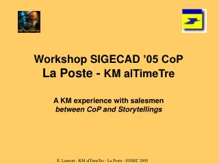E. Laurent - KM alTimeTre - La Poste - ESSEC 2005