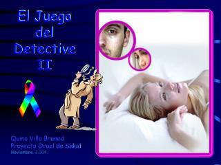 Quino Villa Bruned Proyecto Oroel de Salud Noviembre , 2.004.