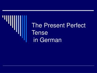 The Present Perfect Tense  in German