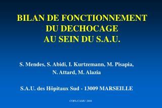 BILAN DE FONCTIONNEMENT DU DECHOCAGE AU SEIN DU S.A.U.