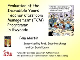 Evaluation of the  Incredible Years  Teacher Classroom  Management (TCM)  Programme  in Gwynedd