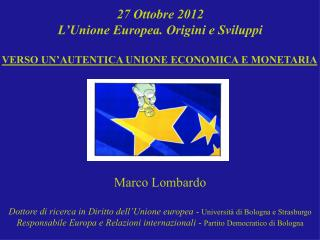 27 Ottobre 2012 L'Unione Europea. Origini e Sviluppi