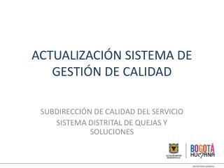 ACTUALIZACIÓN SISTEMA DE GESTIÓN DE CALIDAD