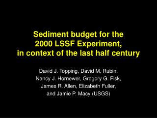 Sediment budget for the 2000 LSSF Experiment, in context of the last half century