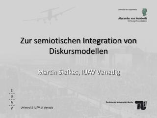 Zur semiotischen Integration von Diskursmodellen