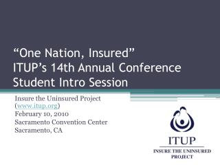 """One Nation, Insured"" ITUP's 14th Annual Conference Student Intro Session"