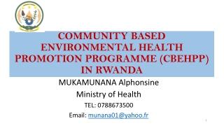 COMMUNITY BASED ENVIRONMENTAL HEALTH PROMOTION PROGRAMME (CBEHPP) IN RWANDA