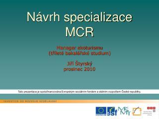 Návrh specializace MCR