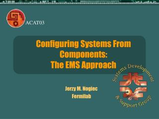 Configuring Systems From Components: The EMS Approach