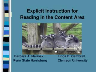 Explicit Instruction for  Reading in the Content Area 	 Barbara A. Marinak		Linda B. Gambrell 	Penn State Harrisburg		Cl