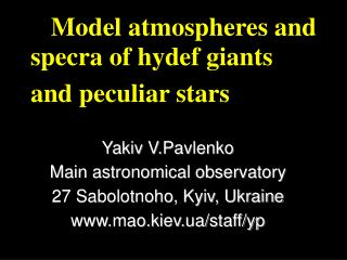 Model atmospheres and specra of hydef giants and peculiar stars