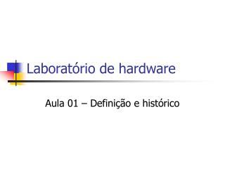 Laboratório de hardware