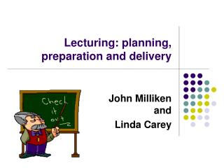 Lecturing: planning, preparation and delivery