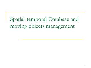 Spatial-temporal Database and moving objects management
