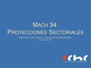 Mach 34: Proyecciones Sectoriales