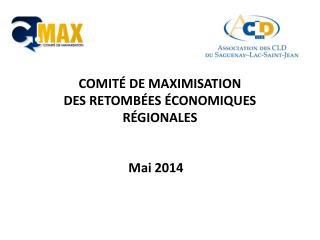 COMITÉ DE MAXIMISATION DES RETOMBÉES ÉCONOMIQUES RÉGIONALES