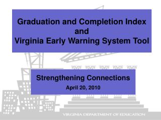 Graduation and Completion Index and Virginia Early Warning System Tool