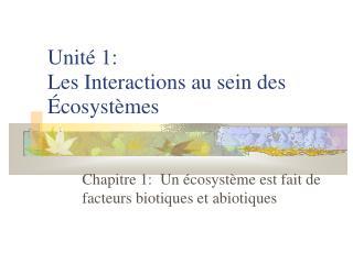 Unit é 1: Les Interactions au sein des É cosyst è mes