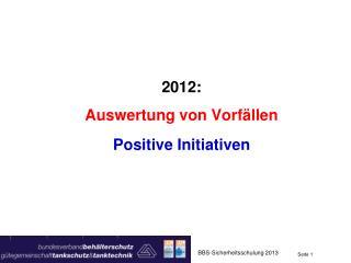 2012: Auswertung von Vorfällen Positive Initiativen