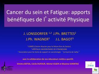 Cancer du sein et Fatigue: apports bénéfiques de l ' activité Physique