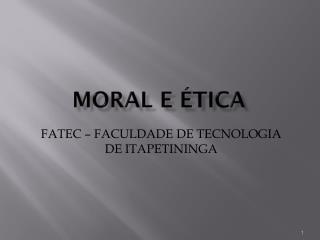 MORAL E ÉTICA
