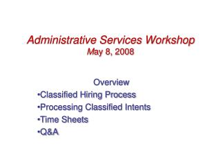 Administrative Services Workshop M ay 8, 2008