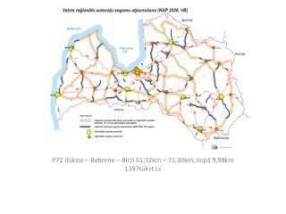 P72 Ilūkste – Bebrene – Birži 61,32km – 71,30km, kopā 9,98km 1397tūkst.Ls