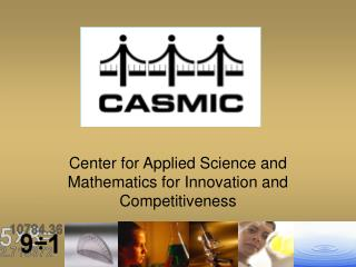 Center for Applied Science and Mathematics for Innovation and Competitiveness