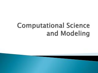 Computational Science and Modeling