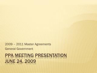 Ppa MEETING Presentation June 24, 2009