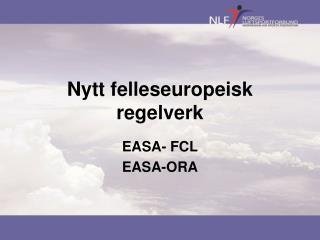 Nytt felleseuropeisk regelverk