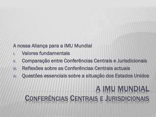 A IMU Mundial Conferências Centrais e Jurisdicionais